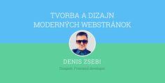 Dizajn a tvorba moderných a responzívnych internetových stránok. Webstránky za priateľné ceny. Denis Zsebi Frontend developer Nitra