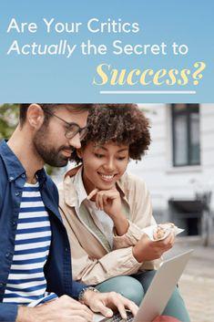 Secret To Success, The Secret, Just Be You, Critic, Productivity, Insight, Career, Couple Photos, People