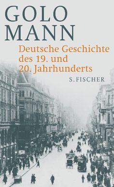 Deutsche Geschichte des 19. und 20. Jahrhunderts - Golo Mann