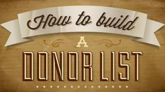 How to Build a #Donor List #Nonprofit #Charity #marketing #fundraising #gifts #philanthropy #tips