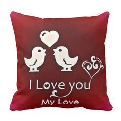 """Customizable Cute Little Lovebirds Pillow This cute little love birds design and a romantic note Valentine's Day throw pillow will definitely light up the heart of your special someone. This lovely pillow is sure to add a special touch to your decor. Ideal gift item for your loved ones. You can customize and personalize this pillow by changing the text """"My Love"""" by your loved one's name just by clicking on the customize button on the right side of this image."""