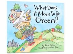 """""""What Does it Mean to Be Green?"""" Teach Kids to Go Green: Picture Book: Recycling"""