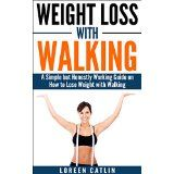 Free Kindle Book -  [Fitness] Weight Loss With Walking