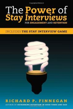 The Power of Stay Interviews for Engagement and Retention by Richard P. Finnegan. Save 7 Off!. $25.96. Publisher: Society For Human Resource Management (February 1, 2012). Publication: February 1, 2012. Author: Richard P. Finnegan