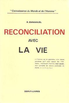 EMMANUEL, R. Réconciliation avec la vie