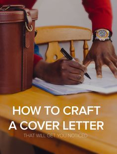 How To Craft A Cover Letter That Will Get You Noticed