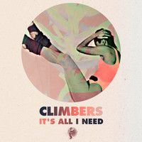 Climbers- It S All I Need (original Mix) Preview Get Physical Out Now on Beatport Support :) by Climbers on SoundCloud
