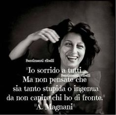 Anna Magnani, Quotes Thoughts, Good Sentences, Italian Quotes, Life Rules, Instagram Story Ideas, Life Inspiration, Funny Images, Life Lessons