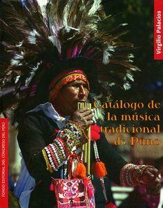 Código: 781.62 / C / v.1. Título: Catálogo de la música tradicional de Puno. Autor: Palacios Ortega, Virgilio. Catálogo: http://biblioteca.ccincagarcilaso.gob.pe/biblioteca/catalogo/ver.php?id=8221&idx=2-0000014686