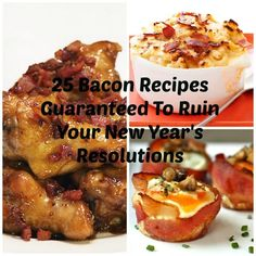 Community Post: 25 Bacon Recipes Guaranteed To Ruin Your New Year's Resolutions