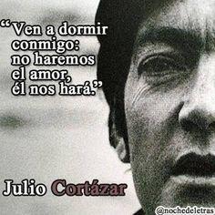 #frases #vida. No haremos el amor... Cortazar