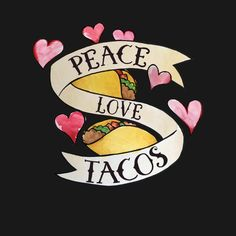 Check out this awesome 'Peace+Love+Tacos' design on @TeePublic!