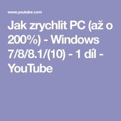 Jak zrychlit PC (až o - Windows - 2 díl Pc Mouse, Best Windows, Internet, Youtube, Notebook, Technology, Tech, Tecnologia, The Notebook
