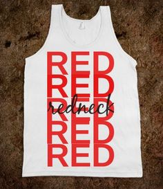 redneck - Nina's Shop - Skreened T-shirts, Organic Shirts, Hoodies, Kids Tees, Baby One-Pieces and Tote Bags Boys Round Here, Summer Outfits, Cute Outfits, Country Girls, Country Life, Country Music, North Country, Thats The Way, Dress Me Up