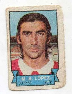 1972 Miguel Angel Lopez - Independiente de Avellaneda
