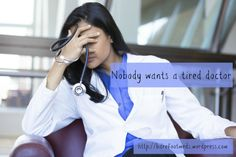 Patients Don't Want Exhausted Doctors