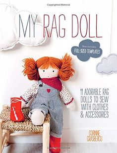 My Rag Doll: 11 Dolls with Clothes and Accessories to Sew by Corinne Crasbercu http://smile.amazon.com/dp/1446304841/ref=cm_sw_r_pi_dp_sXi2vb1DK31F5