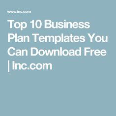 Top 10 Business Plan Templates You Can Download Free | Inc.com
