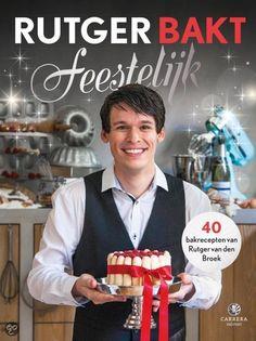 Rutger bakt feestelijk - Rutger van den Broek