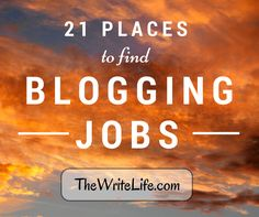 21 Places to Find Blogging Jobs: An Essential Resource for Freelance Bloggers