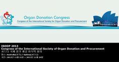 ISODP 2013 Congress of the International Society of Organ Donation and Procurement 시드니 국제 장기 제공 이식학 회의