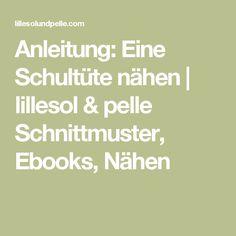 Anleitung: Eine Schultüte nähen   lillesol & pelle Schnittmuster, Ebooks, Nähen