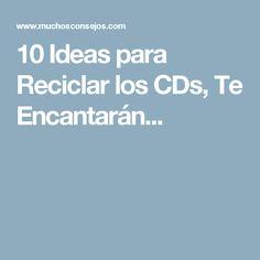10 Ideas para Reciclar los CDs, Te Encantarán...