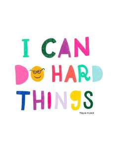 Yes you can ! - I Can Do Hard Things Print - Hand-Illustrated Inspirational Artwork, Short Inspirational Quotes, Life Quotes Love, Quotes To Live By, Me Quotes, Motivational Quotes For Students, Positive Vibes, Positive Quotes, Travel Picture