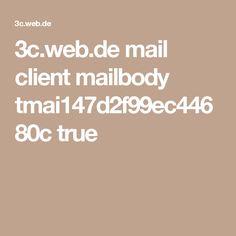 3c.web.de mail client mailbody tmai147d2f99ec44680c true