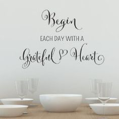Begin Each Day With A Grateful Heart Wall Decal Wall Decals Are Growing In  Popularity. They Are The Perfect Way To Add A Unique Look To Any Room In  Very ...