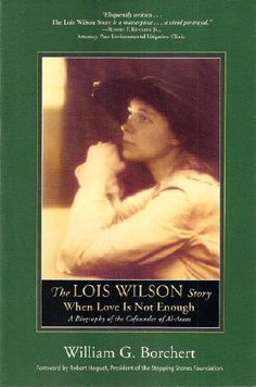The Lois Wilson Story, the cofounder of Al-Anon Family Groups.