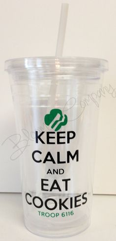 Girl Scout Keep Calm and Eat Cookies 16oz BPA by BloomCompanyNet, $15.00