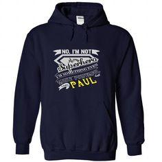 I Love PAUL. No, Im Not Superhero Im Something Even More Powerful. Im PAUL - T Shirt, Hoodie, Hoodies, Year,Name, Birthday T-Shirts