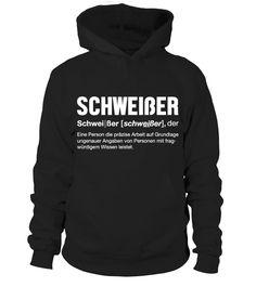 """SCHWEIßER """"Definition"""" - Limitiert  #gift #idea #shirt #image #funny #job #new #best #top #hot #legal"""