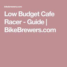 Low Budget Cafe Racer - Guide | BikeBrewers.com