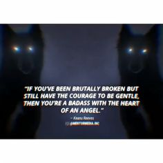 """🐺💎""""If you've been brutally broken but still have the courage to be gentle to other living beings, then you're a badass with a heart of an angel. Life Quotes Inspirational Motivation, Motivational Quotes For Women, Meaningful Quotes, Truth Quotes, Wisdom Quotes, Quotes To Live By, Real Quotes, Strong Quotes, Positive Quotes"""