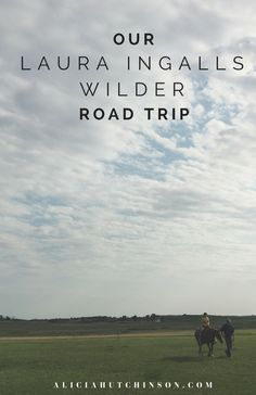 OUR LAURA INGALLS WILDER ROAD TRIP--All the details of our Wild(er) weekend with Laura. If you're planning a trip or are looking for a really fun trip for your little pioneers, this one's for you!