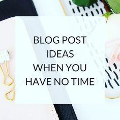Ideen für Blog Artikel, wenn du keine Zeit hast - Blogger Motivation - Produktivität - Blog Post Ideas when you have no time