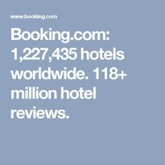 Booking.com: 1,227,435 hotels worldwide. 118+ million hotel reviews.