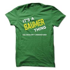 Awesome Tee IT IS A BAUMER THING. T shirts