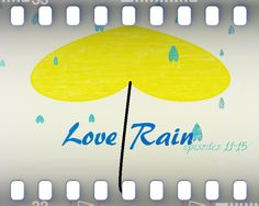 """Dramatic Review Special: Love Rain episodes 11-15 