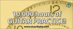 An article on the concept of 10,000 hours of guitar practice to achieve mastery of the instrument, by guitarist and music educator Stuart Bahn. #guitar #practice