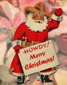 Greetings Christmas Greetings from a cowboy Santa of Color, or at least a cowboy Santa who's got a good tan.Christmas Greetings from a cowboy Santa of Color, or at least a cowboy Santa who's got a good tan. Vintage Christmas Images, Retro Christmas, Vintage Holiday, Christmas Pictures, Christmas Art, Christmas Holidays, Christmas Graphics, Father Christmas, Vintage Greeting Cards