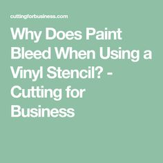 Why Does Paint Bleed When Using a Vinyl Stencil? - Cutting for Business