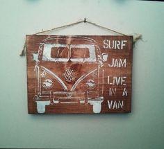 surf jam live in a van/ vw bus / volkswagon bus / boho / hippie sign
