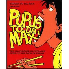 PUPUS TO DA MAX! A lot of cartoons exceed my pidgin' literacy, but the ones that hit are LOL...