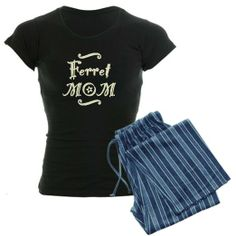 Ferret MOM Women's Pajamas (I like the black & white plaid, or the red & black...)