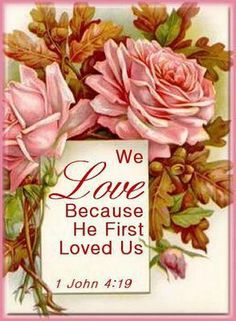 WE LOVE BECAUSE HE FIRST LOVED US Thank You precious Jesus, we love You Lord! God bless you sweet Becky and thank you. Ly