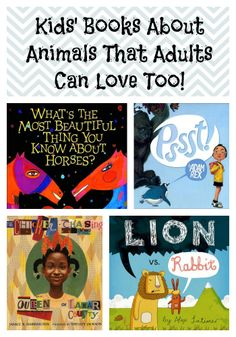 Kids' Books About Animals that are so good, adults can love them too - which is important when you're asked to read it again 20 times!