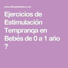 Ejercicios de Estimulación Tempranqa en Bebés de 0 a 1 año ❤